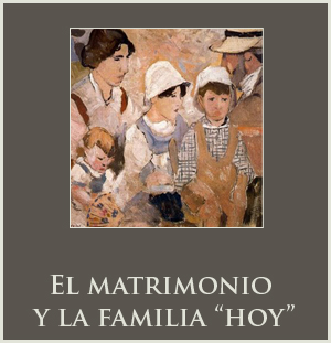 "El matrimonio y la familia ""hoy"""