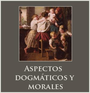 Aspectos dogmáticos y morales