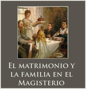 El matrimonio y la familia en el Magisterio